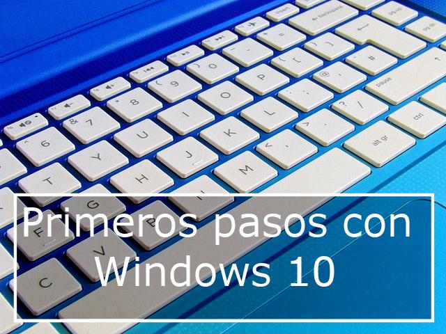 Primeros pasos con Windows 10