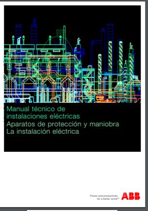 Manual técnico de instalaciones eléctricas. Aparatos de protección y maniobra. La instalación eléctrica
